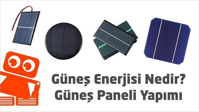Güneş Enerjisi Nedir? Güneş (Solar) Paneli Yapımı